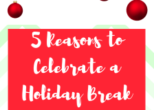 5-reasons-to-celebrate-your-holiday-break-with-kids