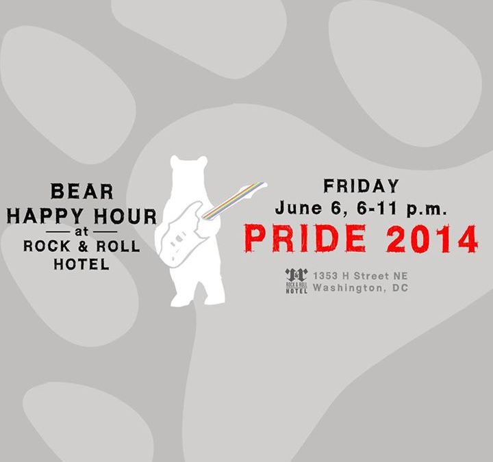 We will have Bear Happy Hour at Rock & Roll Hotel for Pride 2014!