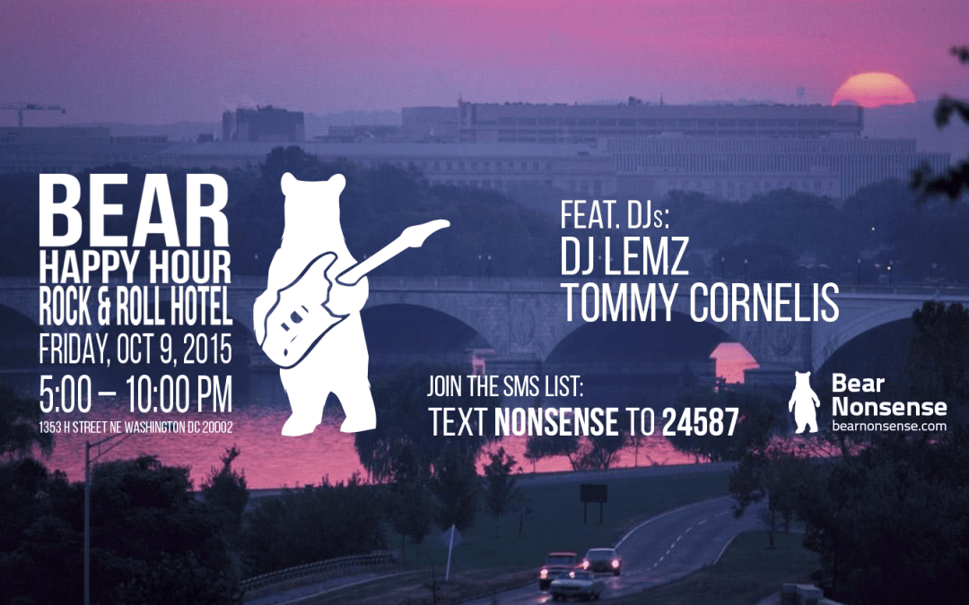 Bear Nonsense Bear Happy Hour at Rock & Roll Hotel on October 9 featuring DJs DJ Lemz & Tommy Cornelis