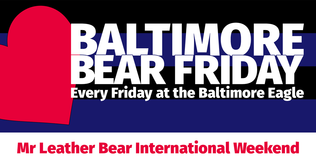 Baltimore Bear Friday Welcomes The Mr Leather Bear International Weekend and Contest