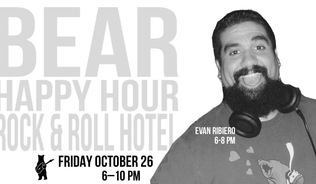 Evan Ribiero – Bear Happy Hour at Rock & Roll Hotel – October 26, 2018