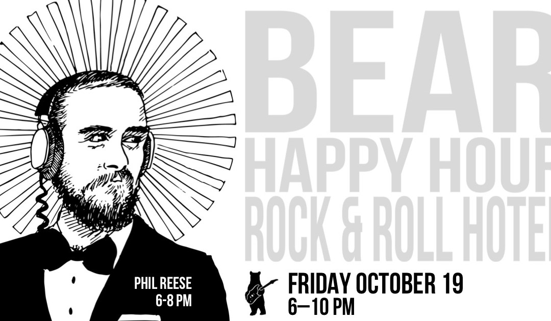 Phil Reese – Bear Happy Hour at Rock & Roll Hotel – October 19, 2018