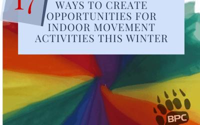 17 Ways to Create Opportunities for Indoor Movement Activities This Winter