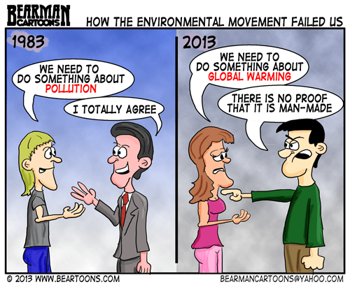 5-20-13-Bearman-Cartoon-Why Environmentalists Screwed Us