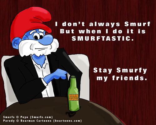 The Most INteresting Man in the World is a Smurf Bearman Cartoons