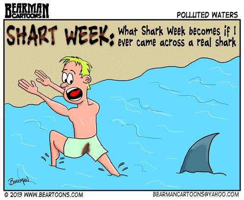 8 9 13 Bearman Cartoons Shark Week Shart Week