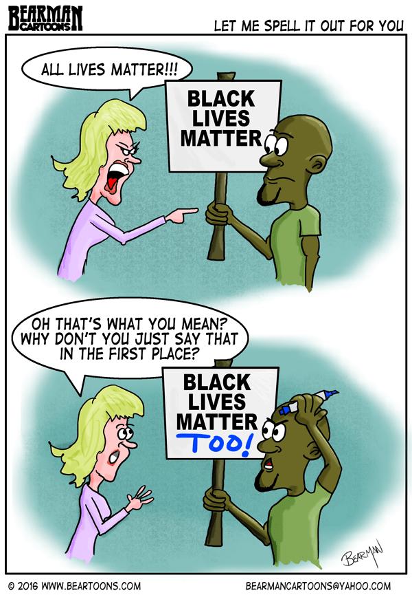 Black Lives Matter Editorial Cartoon Bearman Cartoons