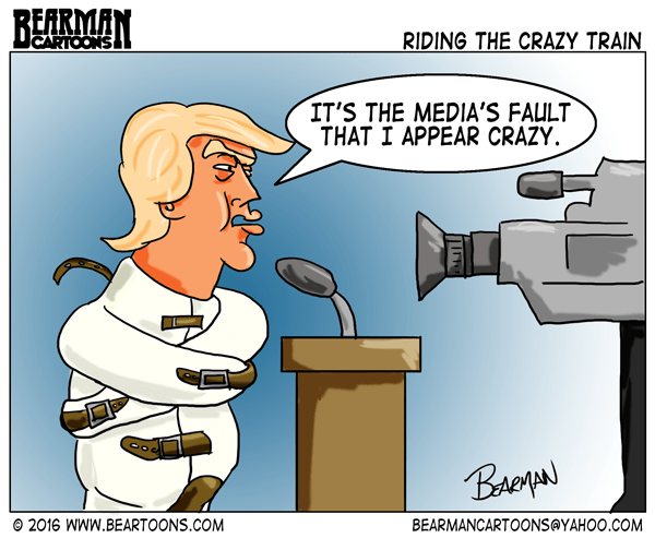 Mad Political Cartoon >> Trump Blames Media for Crazy Comments - Bearman Cartoons