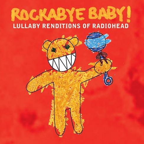 Rockabye Baby Radiohead!