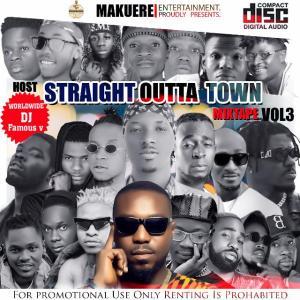 [MIXTAPE] Dj Famous_V - Straight Outta Town Mix. VOL 3 4