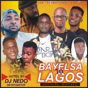 [MIXTAPE] Dj Nedo - Bayelsa To Lagos Mix 4