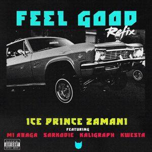 [Music] Ice Prince Ft. M.I Abaga, Sarkodie, Khaligraph Jones, Kwesta – Feel Good (Remix) 4