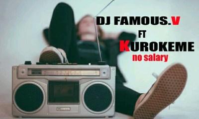 [MUSIC] Dj Famous V - No Salary Feat Kurokeme 28