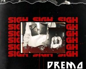 [MUSIC] Dremo – Sigh (Prod by Dremo) 30