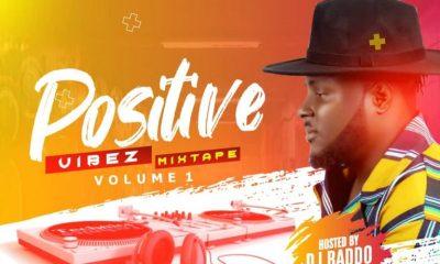 """[Mixtape] Dj Baddo - """"Positive Vibez Mix"""" 2"""