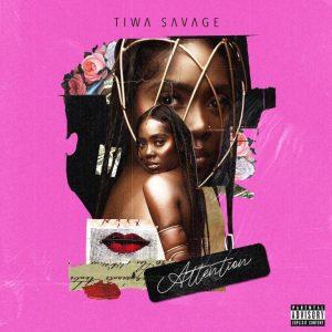 """[Music] Tiwa Savage -""""Attention"""" 4"""