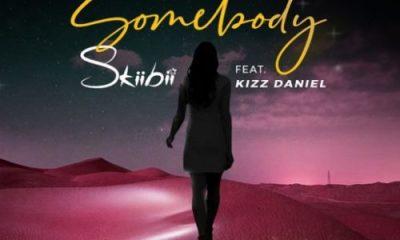 """[Music] Skiibii – """"Somebody"""" ft. Kizz Daniel (Prod. By Young Jonn) 2"""