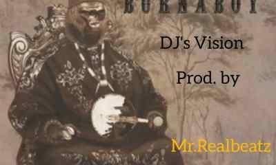 "[Music] Mr Realbeatz -""Odogwu Remake"" Ft Burna Boy   Dj's Vision 5"