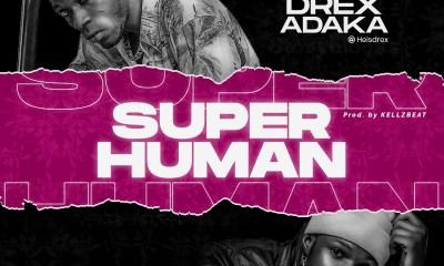 """Drex Adaka -""""Super Human"""" Ft Lil Tush (prod. Kellzbeat) 4"""