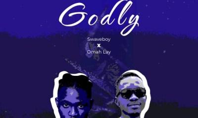 "Omah Lay x Swave Boy -""Godly"" 6"