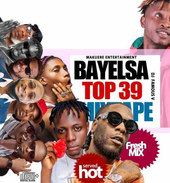 "Dj Famous V -""Bayelsa Top 39 Mix"" 1"