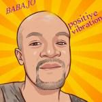 "Baba Jo -""Positive Vibration"" 4"