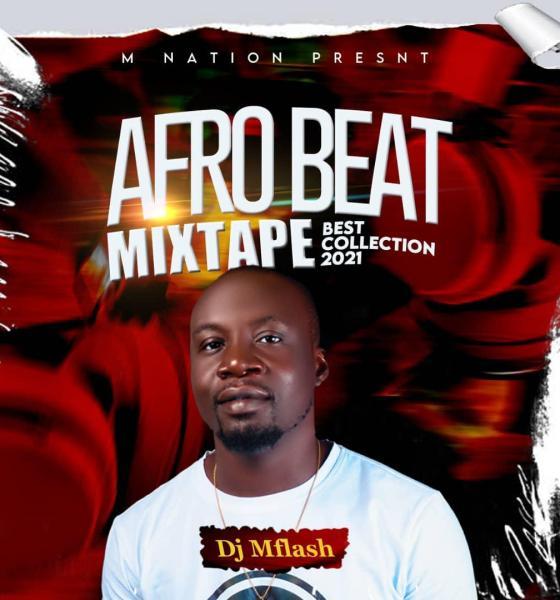 "DeeJay MFlash -""Afrobeat Mixtape"" Best Collection 2021 1"