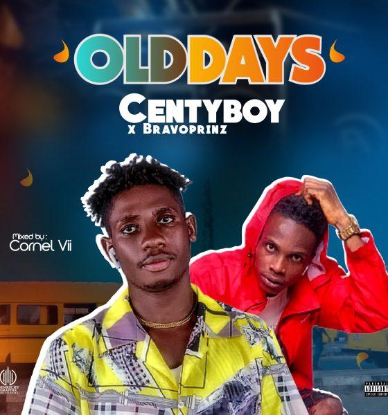 "CentyBoy -""Old Days"" featuring Bravoprinz 1"