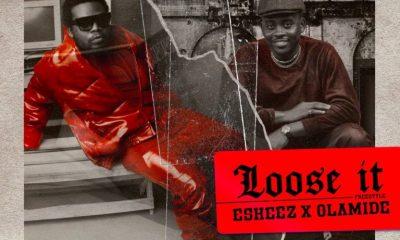 "Olamide x Eskeez – ""Loose It"" 9"