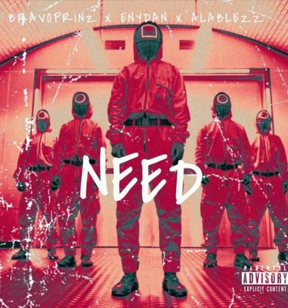 "Bravoprinz -""Need"" Feat Enydan, Alablezz 1"