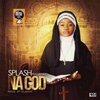 Splash ft Byno – Na God (Prod. By Classic)