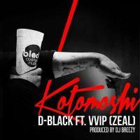 D-Black ft VVIP (Zeal) – Kotomoshi (Prod. By DJ Breezy)