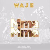 Waje – Mma Mma (Prod. By E Kelly)