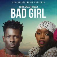 Terry Apala Ft Bisola – Bad Girl