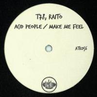 T-78, Raito - Acid People Make Me Feel [ATK056]