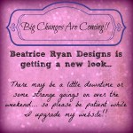 Big Changes At Beatrice Ryan Designs….