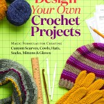 Book Review & Giveaway… Design Your Own Crochet Projects!!