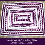 2019 Crochet with Me!! Mystery Afghan Crochet Along… Week 6!!