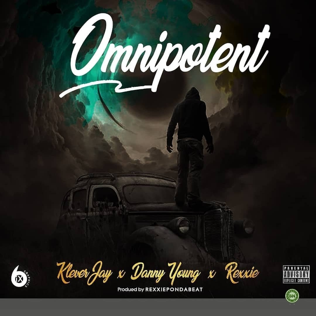 Klever Jay, Danny Young & Rexxie – Omnipotent