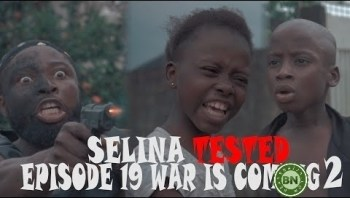 SELINA TESTED - EPISODE 19 (War Is Coming)