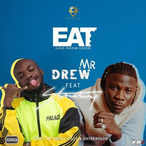 Mr. Drew - Eat (feat. StoneBwoy)(Prod. by Dat Beat God)