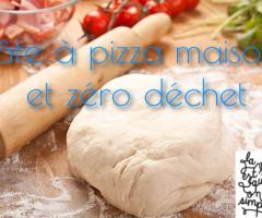 Pâte à pizza maison et zéro déchet {Recette}