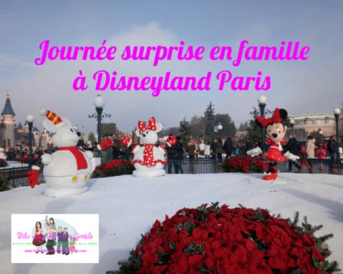 Notre journée surprise en famille à Disneyland Paris