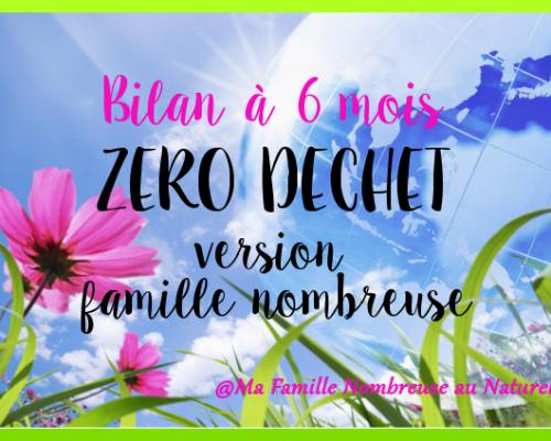 Le zéro Déchet pour une famille nombreuse, bilan à 6 mois