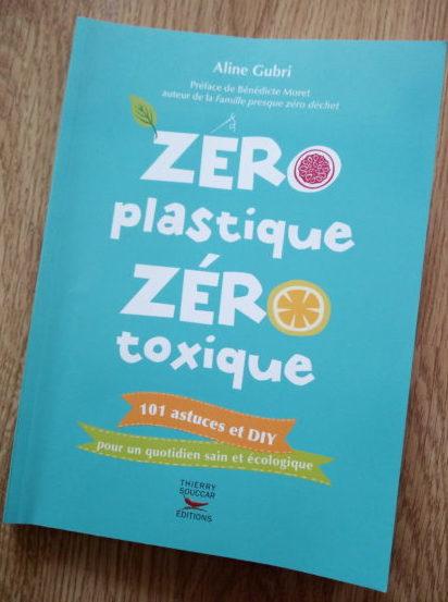 """livre """"zéro plastique, zéro toxique """"de aline GUBRI"""