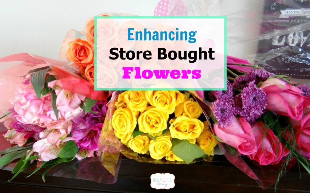 Enhancing Store Bought Flowers