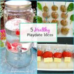 5 Healthy Playdate Menu Ideas