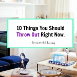 10 Things You Should Throw Out Right Now