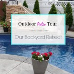 Outdoor Patio Tour – Our Backyard Retreat