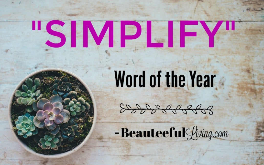Simplify – My Word of the Year